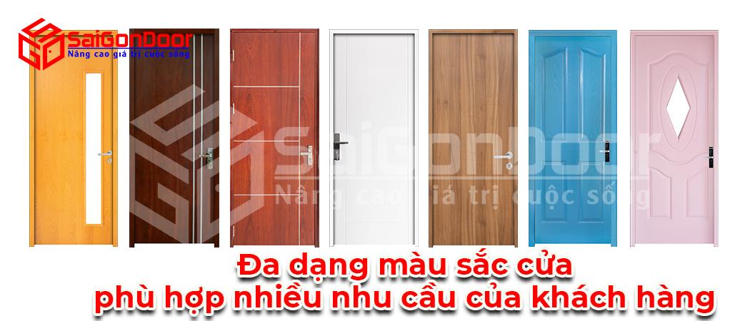 Sự đa dạng về màu sắc cửa phù hợp với nhiều nhu cầu của khách hàng